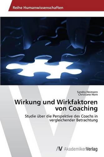 Wirkung Und Wirkfaktoren Von Coaching (Paperback)