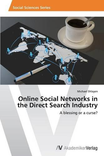 Online Social Networks in the Direct Search Industry (Paperback)
