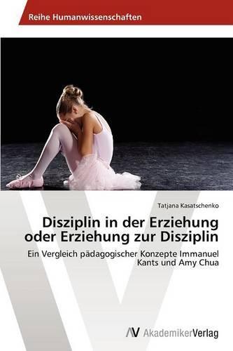 Disziplin in Der Erziehung Oder Erziehung Zur Disziplin (Paperback)