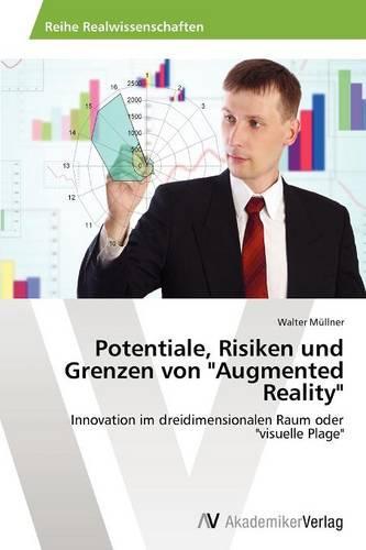 Potentiale, Risiken Und Grenzen Von Augmented Reality (Paperback)