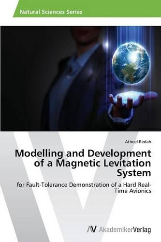 Modelling and Development of a Magnetic Levitation System (Paperback)