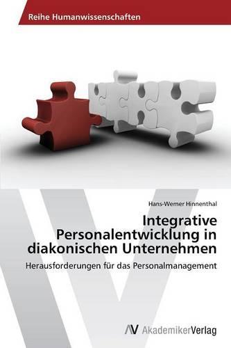 Integrative Personalentwicklung in Diakonischen Unternehmen (Paperback)