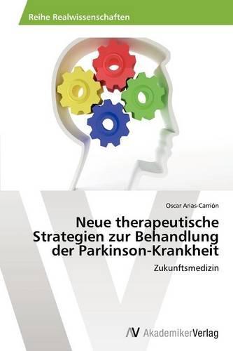 Neue Therapeutische Strategien Zur Behandlung Der Parkinson-Krankheit (Paperback)
