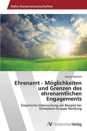 Ehrenamt - Moglichkeiten Und Grenzen Des Ehrenamtlichen Engagements (Paperback)