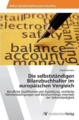 Die Selbststandigen Bilanzbuchhalter Im Europaischen Vergleich (Paperback)