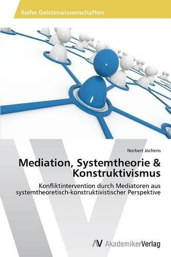 Mediation, Systemtheorie & Konstruktivismus (Paperback)
