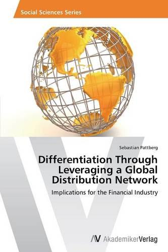 Differentiation Through Leveraging a Global Distribution Network (Paperback)