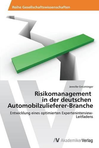 Risikomanagement in Der Deutschen Automobilzulieferer-Branche (Paperback)