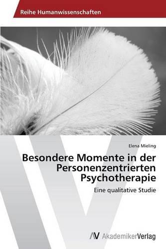 Besondere Momente in Der Personenzentrierten Psychotherapie (Paperback)