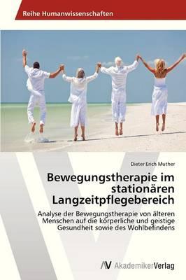 Bewegungstherapie Im Stationaren Langzeitpflegebereich (Paperback)