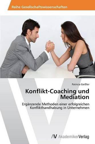Konflikt-Coaching Und Mediation (Paperback)