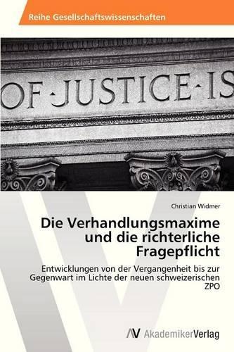 Die Verhandlungsmaxime Und Die Richterliche Fragepflicht (Paperback)