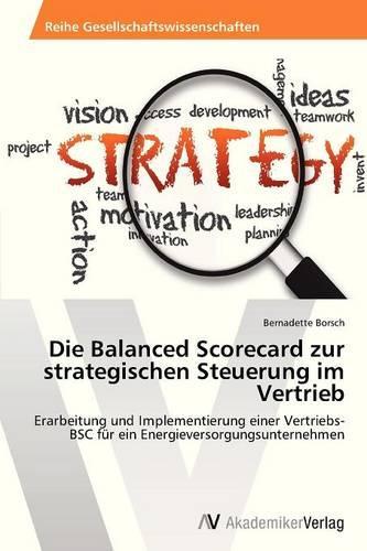 Die Balanced Scorecard Zur Strategischen Steuerung Im Vertrieb (Paperback)