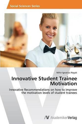 Innovative Student Trainee Motivation (Paperback)