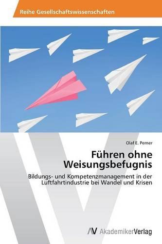 Fuhren Ohne Weisungsbefugnis (Paperback)
