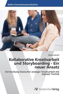 Kollaborative Kreativarbeit Und Storyboarding - Ein Neuer Ansatz (Paperback)