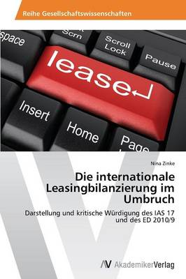 Die Internationale Leasingbilanzierung Im Umbruch (Paperback)