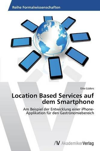 Location Based Services Auf Dem Smartphone (Paperback)