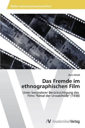 Das Fremde Im Ethnographischen Film (Paperback)