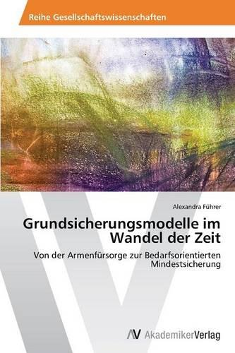 Grundsicherungsmodelle Im Wandel Der Zeit (Paperback)