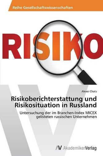 Risikoberichterstattung Und Risikosituation in Russland (Paperback)