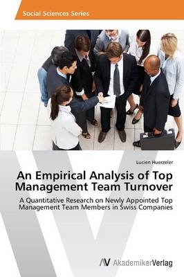 An Empirical Analysis of Top Management Team Turnover (Paperback)