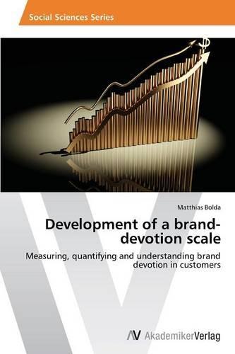 Development of a Brand-Devotion Scale (Paperback)