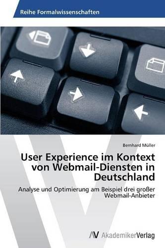 User Experience Im Kontext Von Webmail-Diensten in Deutschland (Paperback)