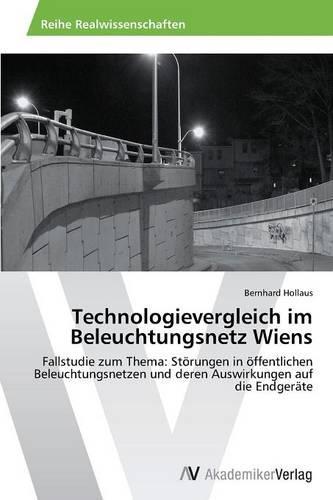 Technologievergleich Im Beleuchtungsnetz Wiens (Paperback)