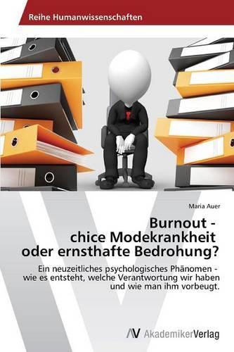 Burnout - Chice Modekrankheit Oder Ernsthafte Bedrohung? (Paperback)
