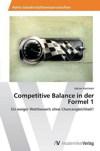 Competitive Balance in Der Formel 1 (Paperback)