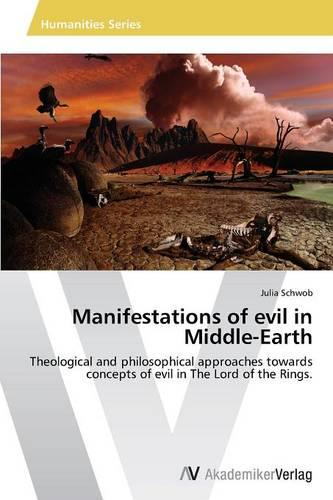 Manifestations of Evil in Middle-Earth (Paperback)