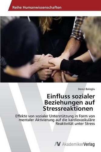 Einfluss Sozialer Beziehungen Auf Stressreaktionen (Paperback)