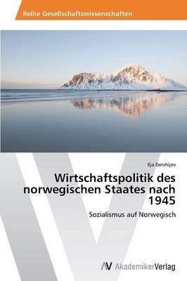 Wirtschaftspolitik Des Norwegischen Staates Nach 1945 (Paperback)