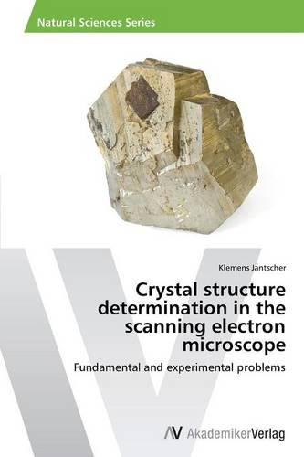 Crystal Structure Determination in the Scanning Electron Microscope (Paperback)