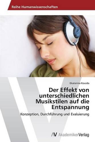 Der Effekt Von Unterschiedlichen Musikstilen Auf Die Entspannung (Paperback)