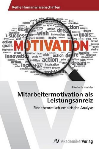 Mitarbeitermotivation ALS Leistungsanreiz (Paperback)