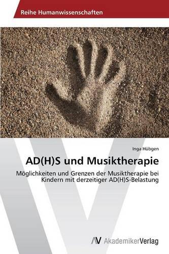 Ad(h)S Und Musiktherapie (Paperback)