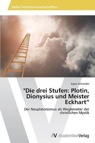"""""""Die Drei Stufen: Plotin, Dionysius Und Meister Eckhart"""" (Paperback)"""