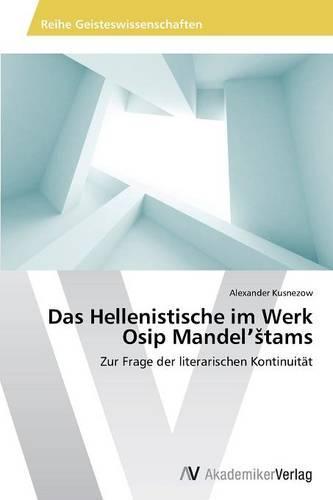 Das Hellenistische Im Werk Osip Mandel Tams (Paperback)