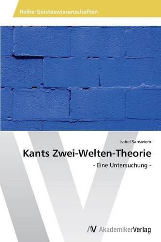Kants Zwei-Welten-Theorie (Paperback)