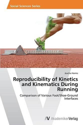 Reproducibility of Kinetics and Kinematics During Running (Paperback)