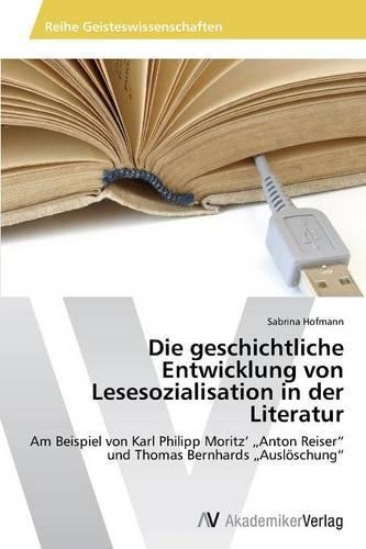 Die Geschichtliche Entwicklung Von Lesesozialisation in Der Literatur (Paperback)