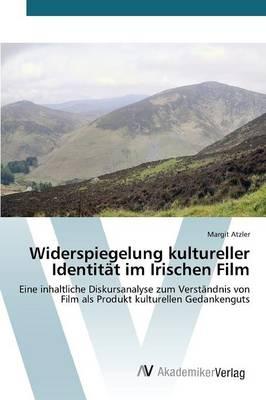 Widerspiegelung Kultureller Identitat Im Irischen Film (Paperback)