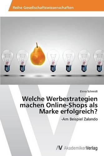 Welche Werbestrategien Machen Online-Shops ALS Marke Erfolgreich? (Paperback)