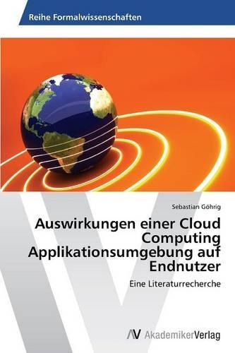 Auswirkungen Einer Cloud Computing Applikationsumgebung Auf Endnutzer (Paperback)
