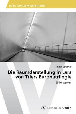 Die Raumdarstellung in Lars Von Triers Europatrilogie (Paperback)