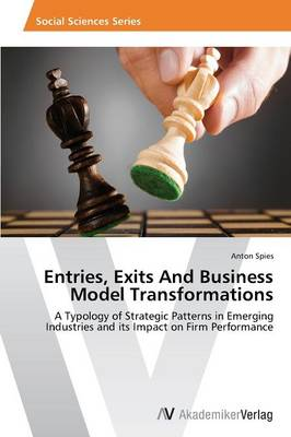 Entries, Exits and Business Model Transformations (Paperback)