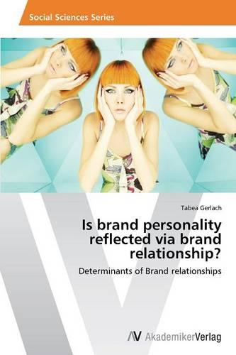 Is Brand Personality Reflected Via Brand Relationship? (Paperback)