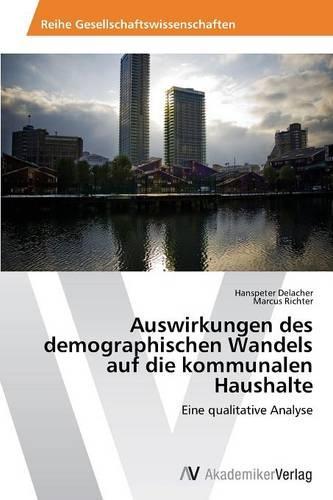 Auswirkungen Des Demographischen Wandels Auf Die Kommunalen Haushalte (Paperback)